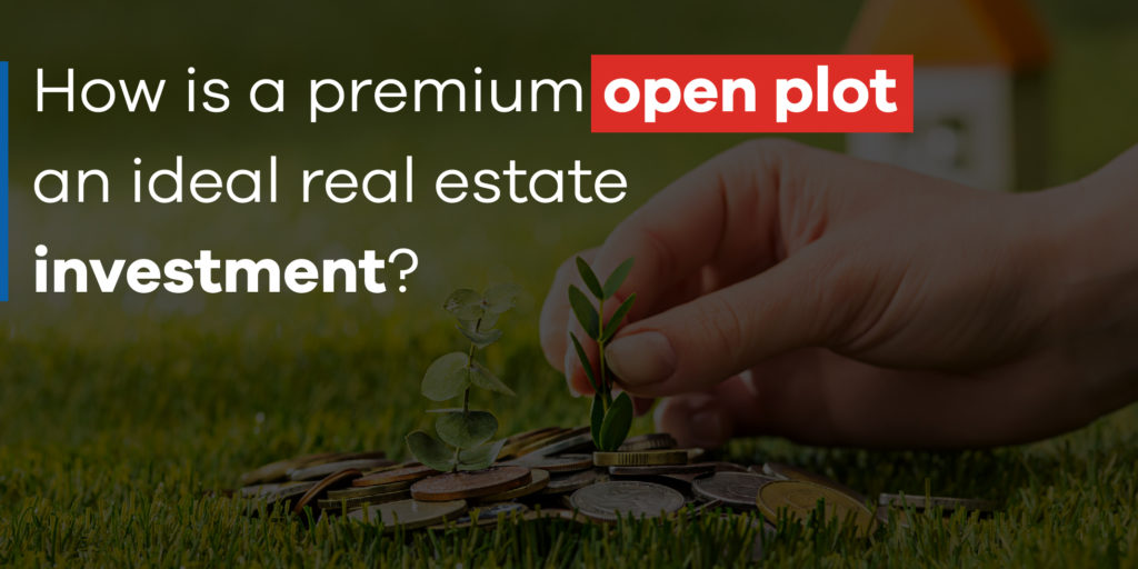 premium open plot an ideal real estate investment