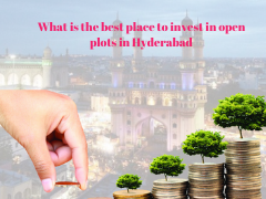 what is the best place to invest open plots in hyderabad