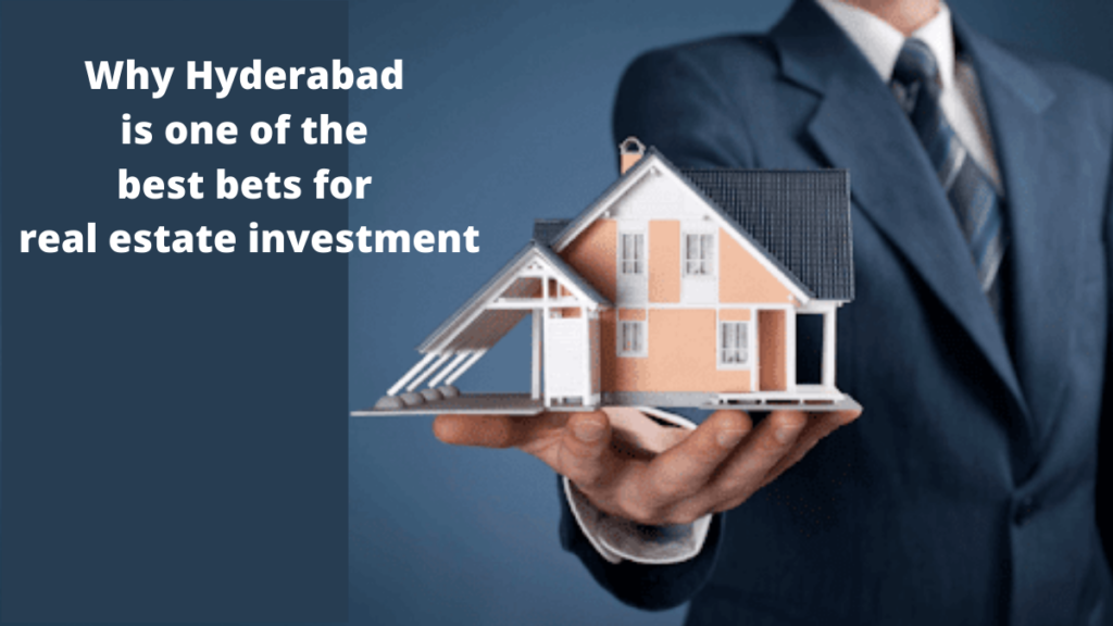 Why Hyderabad is one of the best bets for real estate investment