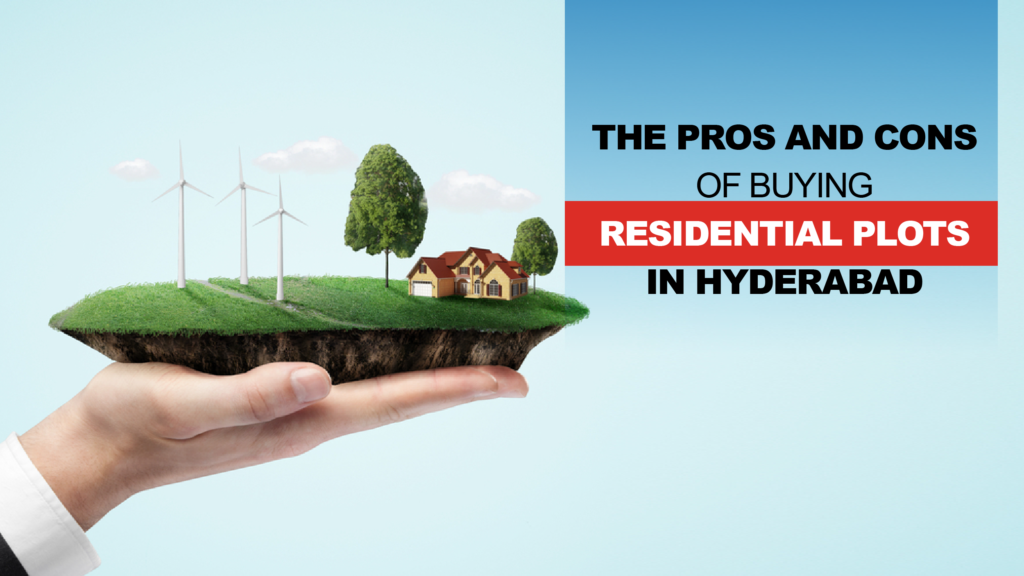 pros and cons of buying Residential Plots in Hyderabad