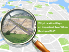 Why Location Plays an Important Role When Buying a Plot?
