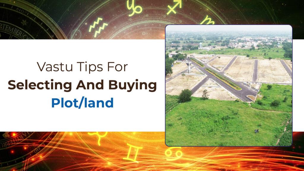 Vastu Tips for Selecting and Buying Plot/Land