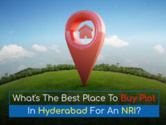 What's the best place to buy plot in Hyderabad for an NRI?